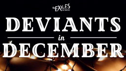 Monthly Program: Deviants in December: A Virtual Social